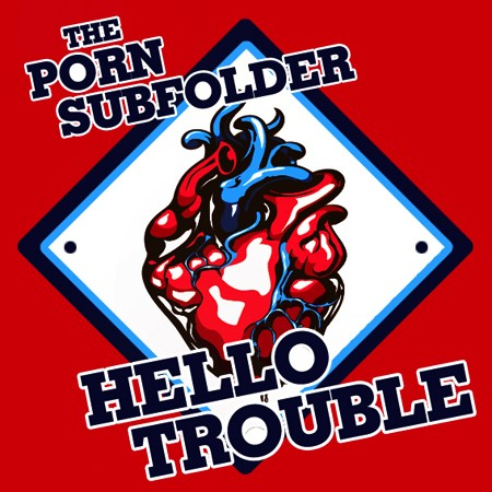 hello trouble by the porn subfolder